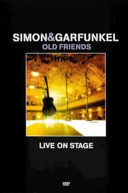 Simon & Garfunkel: Old Friends, Live on Stage