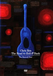 Chris Rea : The Road to Hell & Back